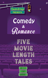 Comedy and Romance: Five Movie Length Tales From Aisle Seat Books