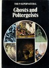 The Supernatural Series: Ghosts and Poltergeists