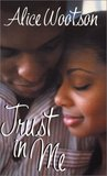 Trust In Me by Alice Wootson