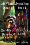 John William's Adventure Series - Book 1 & Book 2: Bandits of Basswood & Quest for Copia