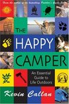 The Happy Camper: An Essential Guide to Life Outdoors