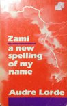 Zami, a New Spelling of My Name