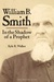 William B Smith: In the Shadow of a Prophet
