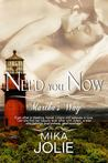 Need You Now by Mika Jolie