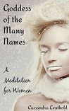 Goddess of the Many Names: A Meditation for Women