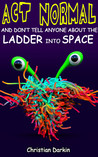 Act Normal And Don't Tell Anyone About The Ladder Into Space (7)