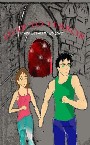 Heir to Terror Book 2 (Torn between two loves)