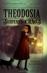 Theodosia and the Serpents of Chaos by R.L. LaFevers