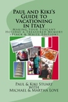 Paul & Kiki's Guide to Vacationing in Italy by Paul  Stuart
