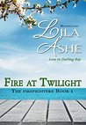 Fire at Twilight (The Firefighters of Darling Bay, #1)