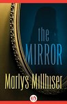 The Mirror by Marlys Millhiser