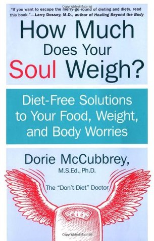 How Much Does Your Soul Weigh? by Dorie McCubbrey