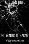 The Winter of Harms  (Before I Break, #0.6)