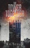The Tower of Together by B.E. Scully