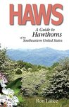 Haws; A Guide to Hawthorns of the Southeastern United States