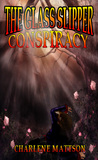 The Glass Slipper Conspiracy (The Fairy Tale Case Files #2)