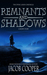 Remnants and Shadows (The Dying Lands Chronicle, #.75)