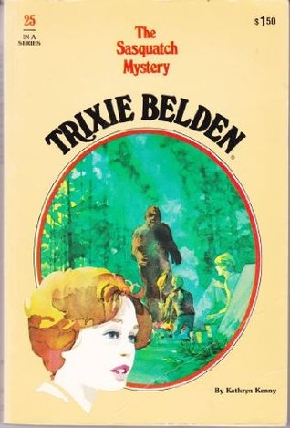 Trixie Belden and the Sasquatch Mystery by Kathryn Kenny