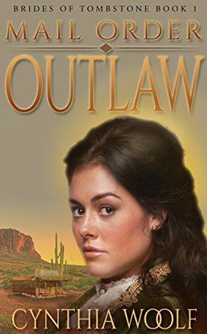Mail Order Outlaw (Brides of Tombstone, #1)