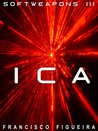ICA (Softweapons Book 3)