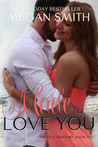 Made to Love You (Love, #5)