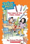 The Case Of The Class Clown (Jigsaw Jones, #12)
