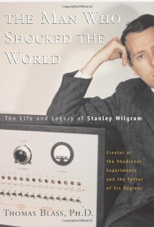 The Man Who Shocked The World by Thomas Blass