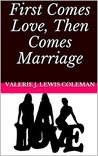 First Comes Love, Then Comes Marriage: Relationship Advice for Women