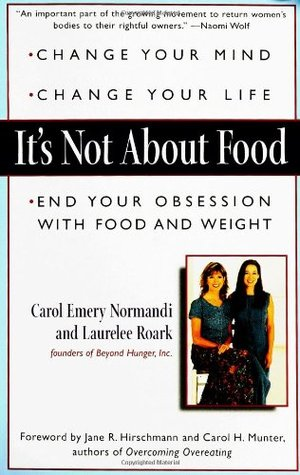 It's Not about Food by Carol Emery Normandi
