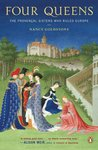 Four Queens: The Provençal Sisters Who Ruled Europe