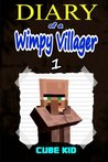 Diary of a Wimpy Villager by Cube Kid