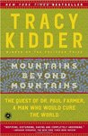 Mountains Beyond Mountains: The Quest of Dr. Paul Farmer, A Man Who Would Cure the World