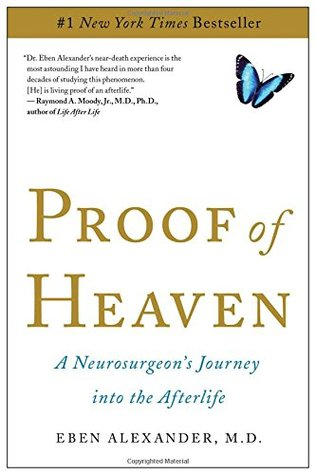A Neurosurgeon's Journey into the Afterlife  - Eben Alexander