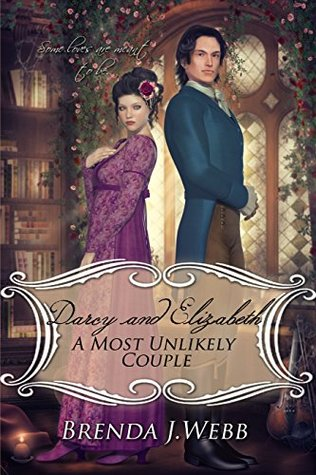Darcy and Elizabeth: A Most Unlikely Couple