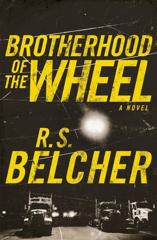 The Brotherhood of the Wheel  - R.S. Belcher
