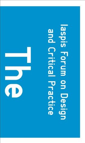 Iapsis Forum On Design And Critical Practice: The Reader