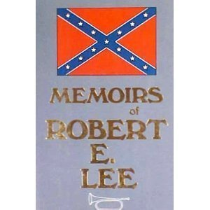 Memoirs of Robert E. Lee