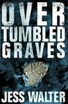 Over Tumbled Graves (Caroline Mabry, #1)