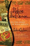 Riding the Demon: On the Road in West Africa (Association of Writers and Writing Programs Award for Creative Nonfiction)