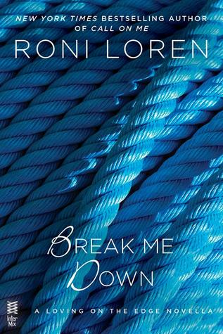 Break Me Down (Loving on the Edge, #8.5)
