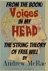 Voices in my Head: The String Theory of Free Will