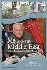 Me and the Middle East: Firsthand Reporting on Israel's Most Dramatic Days