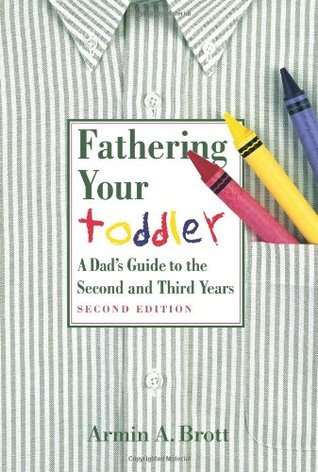 Fathering Your Toddler by Armin A. Brott