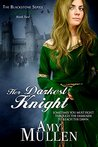 Her Darkest Knight (The Blackstone Series Book 2)