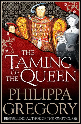 The Taming of the Queen (The Plantagenet and Tudor Novels, #11)