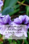 Life's Struggles and Triumphs: A Poetic Journey