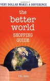 The Better World Shopping Guide: How Every Dollar Can Make a Difference