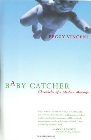 Baby Catcher by Peggy Vincent