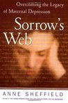 Sorrow's Web : Overcoming the Legacy of Maternal Depression
