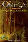 The Vahn & the Bold Extraction (The Omega Children #2)